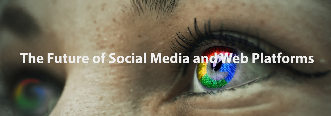 The future of Social Media and Web Platforms-01
